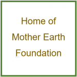 Home of Mother Earth Foundation
