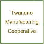 Twanano Manufacturing Cooperative